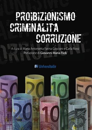 Libro: Proibizionismo, Criminalità, Corruzione